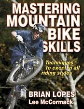 Mastering Mountain Bike Skills By Brian Lopes, Lee McCormack. 9780736056243