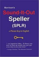 Morrison's Sound-It-Out Speller SPLR : A Phonic Key to English Hardcover
