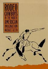 Rodeo Cowboys In The North American Imagination (Shepperson Series in History Hu