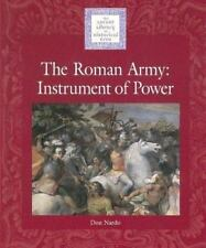 Lucent Library of Historical Eras - The Roman Army: An Instrument of-ExLibrary