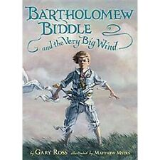 Bartholomew Biddle and the Very Big Wind by Gary Ross (2012, Hardcover Book)