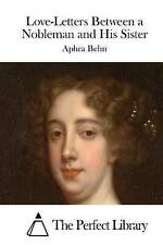 NEW Love-Letters Between a Nobleman and His Sister by Aphra Behn