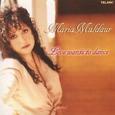 MARIA MULDAUR - Love Wants to Dance, NEW