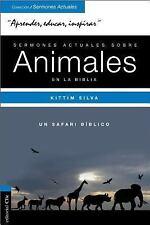 Sermones Actuales Sobre Animales de la Biblia: Un Safari Biblico (Paperback or S