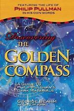 New, Discovering the Golden Compass: A Guide to Philip Pullman's Dark Materials,