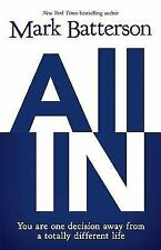 All in: You Are One Decision Away from a Totally Different Life (Paperback or So