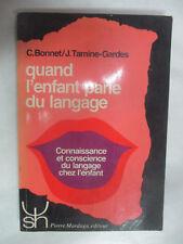 """Bonnet et Tamine-Gardes """"Quand l'enfant parle du Langage"""" /Pierre Mardaga 1984"""