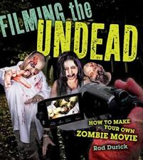 Filming the Undead: How to Make Your Own Zombie Movie-ExLibrary