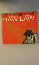NEW BOMB TURKS - RAW LAW -   DIGIPACK CD (4 TRACKS)