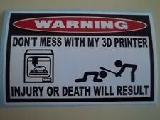 FUNNY 3D PRINTER WARNING STICKER DECAL MAKERBOT REPRAP PRUSA RAMPS ULTIMAKER 804