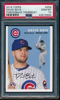 2018 Topps Throwback Thursday David Bote RC SP #259 Rookie PSA 10 Gem Mint (Qty)