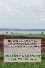 Recomendacoes para a Gestao de Residuos Solidos No Estado Do Acre by Stella...