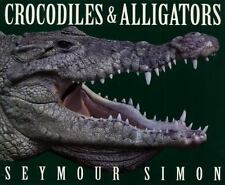 Crocodiles & Alligators: By Seymour Simon