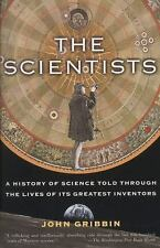 The Scientists: A History of Science Told Through the Lives of Its Greatest I...
