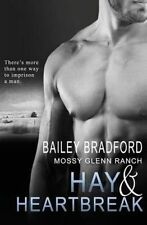 NEW Hay and Heartbreak (Mossy Glenn Ranch) (Volume 7) by Bailey Bradford