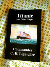 Titanic and  Other Ships by Commander C H Lightoller