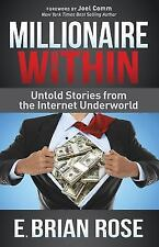 Millionaire Within: Untold Stories from the Internet Underworld (Paperback or So