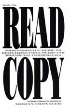 How to Read Copy : Professionals' Guide to Delivering Voice-Overs and Broadcast…