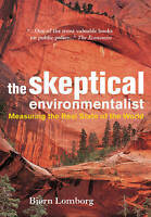 The Skeptical Environmentalist: Measuring the Real State of the World-ExLibrary