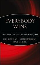 Everybody Wins : The Story and Lessons Behind RE/MAX by Keith Hollihan and Phil