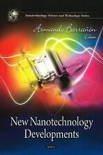 New Nanotechnology Developments (Nanotechnology Science and Technology), , New B