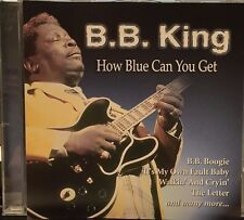 B.B. KING - HOW BLUE CAN YOU GET - 9 TRACK MUSIC CD - LIKE NEW - E960