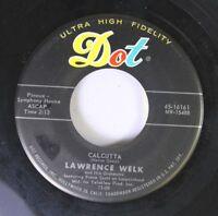 Pop 45 Lawrence Welk - Calcutta / My Grandfather'S Clock On Dot
