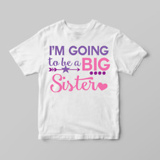 I'm Going To Be A Big Sister Girls Announcement Childrens Kids T-Shirt Top Shirt