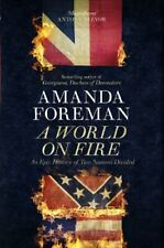 A World on Fire: An Epic History of Two Nations Divided By Aman .9781846142048