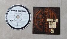 """CD AUDIO MUSIQUE / VARIOUS """"HOLY-ER THAN THOU 5"""" 10T CD COMPILATION PROMO 2004"""