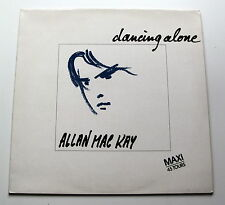 ALLAN MAC KAY.......DANCING ALONE...PromoCopy..MAXI 45T