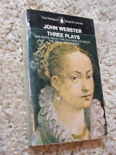 Three Plays by John Webster The White Devil Duchess of Malfi Devil's Law Case PB