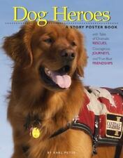 Dog Heroes by Karl Meyer 2008 Paperback Book
