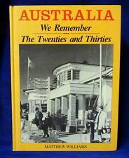 Australia  We Remember the Twenties & Thirties by Matthew Williams History Book