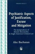 Psychiatric Aspects of Justification, Excuse and Mitigation in Anglo-A-ExLibrary