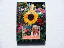 Mit Großmutter durchs Jahr  Blumenpflege und traditioneller Blumenschmuck, Bruns
