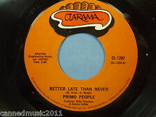 Primo People: Better Late Than Never / Thank You For the Love [ New & Unplayed]