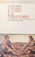 MASSIMO CRESTA L'UOMO IL CIBO IL TERRITORIO ELEMENTI DI ECOLOGIA MONTELEONE 1995