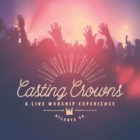 Casting Crowns A Live Worship Experience CD