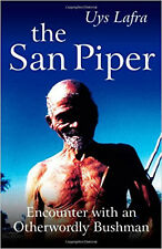 The San Piper: Encounters With An Otherworldly Bushman, New, Uys Lafra Book