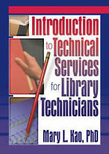 Introduction to Technical Services for Library Technicians (Haworth Series in Ca