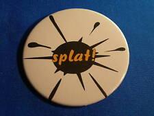 """Splat"" Lot of 5 Buttons pins pinbacks humor fun Big!"