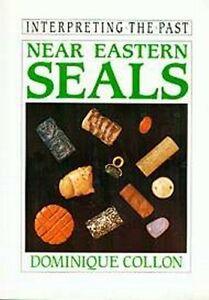 Near Eastern Seals Illustrated Mesopotamia Sumer Persia Anatolia Islam Akkadia