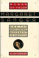 Woman of Valor: Margaret Sanger and the Birth Cont