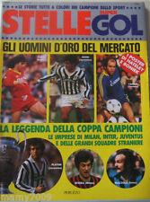 STELLE SUPERGOL=N°9 6/1985=LA LEGGENDA DELLA COPPA DEI CAMPIONI=REAL =AJAX=MILAN