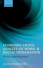 Economic Crisis, Quality of Work, and Social Integration: The European Experien
