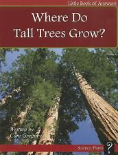 Where Do Tall Trees Grow? (Little Books of Answers: Level C)-ExLibrary