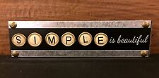 SIMPLE IS BEAUTIFUL wood & metal box sign 7-1/4 x 2 x 3/4""