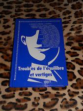TROUBLES DE L'EQUILIBRE ET VERTIGES - Société Française ORL - 1997