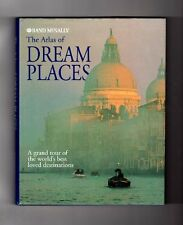 The Atlas of Dream Places: A Grand Tour of the Wor